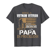 Charger l'image dans la galerie, Funny shirts V-neck Tank top Hoodie sweatshirt usa uk au ca gifts for Mens Being Vietnam Veteran Is An Honor Papa Is Priceless T Shirts 1415770