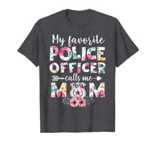 Charger l'image dans la galerie, Funny shirts V-neck Tank top Hoodie sweatshirt usa uk au ca gifts for My Favorite Police officer calls me Mom T-shirts Gifts 257908