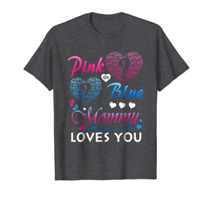 Pink Or Blue Your Mommy Loves You Shirt Gender Reveal Tee