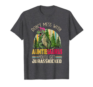 Funny shirts V-neck Tank top Hoodie sweatshirt usa uk au ca gifts for Don't Mess With AuntieSaurus You'll Get Jurasskicked Shirt 1469606