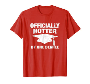 Officially Hotter By One Degree Graduation T-Shirt