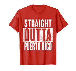 Funny shirts V-neck Tank top Hoodie sweatshirt usa uk au ca gifts for Puerto Rico T-Shirt - STRAIGHT OUTTA PUERTO RICO Shirt 1449973