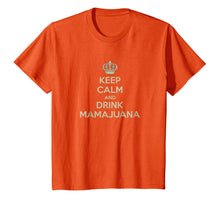 Charger l'image dans la galerie, Funny shirts V-neck Tank top Hoodie sweatshirt usa uk au ca gifts for Keep Calm and Drink MAMAJUANA t-Shirt 2273144
