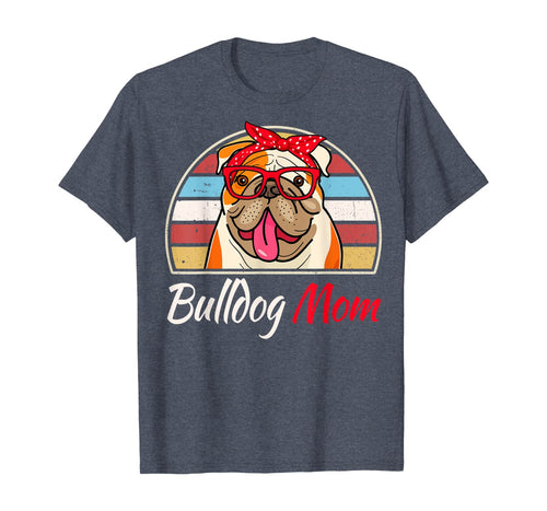 509442 Bulldog Mom T-Shirt English Bulldog Lover Gifts For Women T-Shirt B08KSFYNFZ