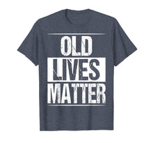 Charger l'image dans la galerie, Old Lives Matter Shirt 50th 60th Birthday Gift For Men Women