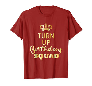 Funny shirts V-neck Tank top Hoodie sweatshirt usa uk au ca gifts for Turn Up Birthday Squad Shirt - Birthday Queens Are Born 2324736