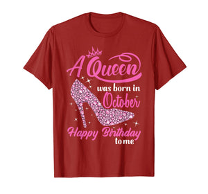 Queens Are Born In October October birthday shirts for women T-Shirt