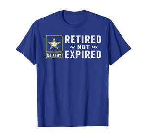 Retired Army Not Expired T-Shirt