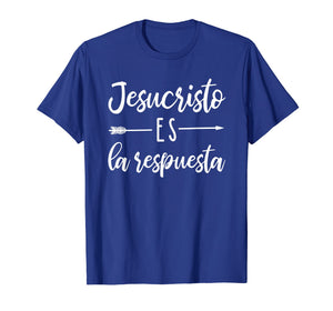 Funny shirts V-neck Tank top Hoodie sweatshirt usa uk au ca gifts for Spanish Christian T Shirts Jesucristo Es La Respuesta 2190950