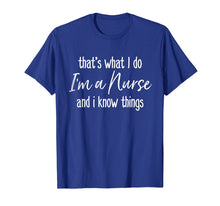 Charger l'image dans la galerie, Funny shirts V-neck Tank top Hoodie sweatshirt usa uk au ca gifts for That's What I Do I'm a Nurse and I Know Things Funny T-shirt 1984468