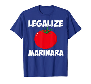 Funny shirts V-neck Tank top Hoodie sweatshirt usa uk au ca gifts for Marinara Tomato Sauce Legalizing It T-Shirt 2132970