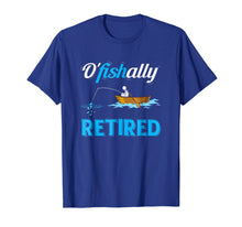 Charger l'image dans la galerie, OFishally Retired T-Shirt Funny Fisherman Retirement Gift