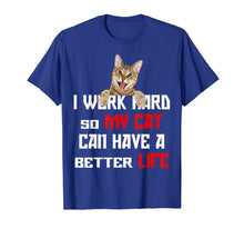 Charger l'image dans la galerie, Funny shirts V-neck Tank top Hoodie sweatshirt usa uk au ca gifts for I work hard so my cat can have a better life Shirt 2309211