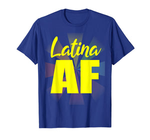 Funny shirts V-neck Tank top Hoodie sweatshirt usa uk au ca gifts for Latina AF Gifts Latinas Pride for Women and Latin Girls T-Shirt 2209917