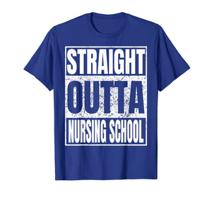 Funny shirts V-neck Tank top Hoodie sweatshirt usa uk au ca gifts for Straight Outta Nursing School TShirt Graduation 2019 Gifts 2404859