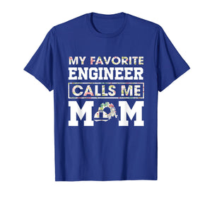 Funny shirts V-neck Tank top Hoodie sweatshirt usa uk au ca gifts for My Favorite Engineer Calls Me Mom Funny Engineering T-Shirt T-Shirt 1370313