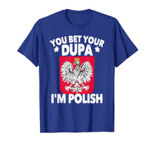Charger l'image dans la galerie, Funny shirts V-neck Tank top Hoodie sweatshirt usa uk au ca gifts for You Bet Your Dupa I'm Polish T-Shirt 2080014