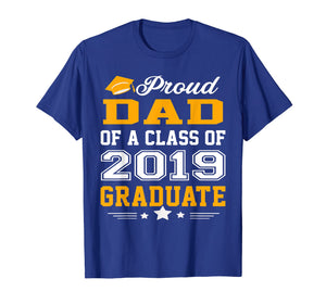 Funny shirts V-neck Tank top Hoodie sweatshirt usa uk au ca gifts for Proud Dad of a Class of 2019 Graduate Shirt 229088