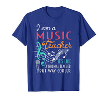 Charger l'image dans la galerie, Funny shirts V-neck Tank top Hoodie sweatshirt usa uk au ca gifts for I Am A Music Teacher T-shirt Like A Normal But Way Cooler 1490143