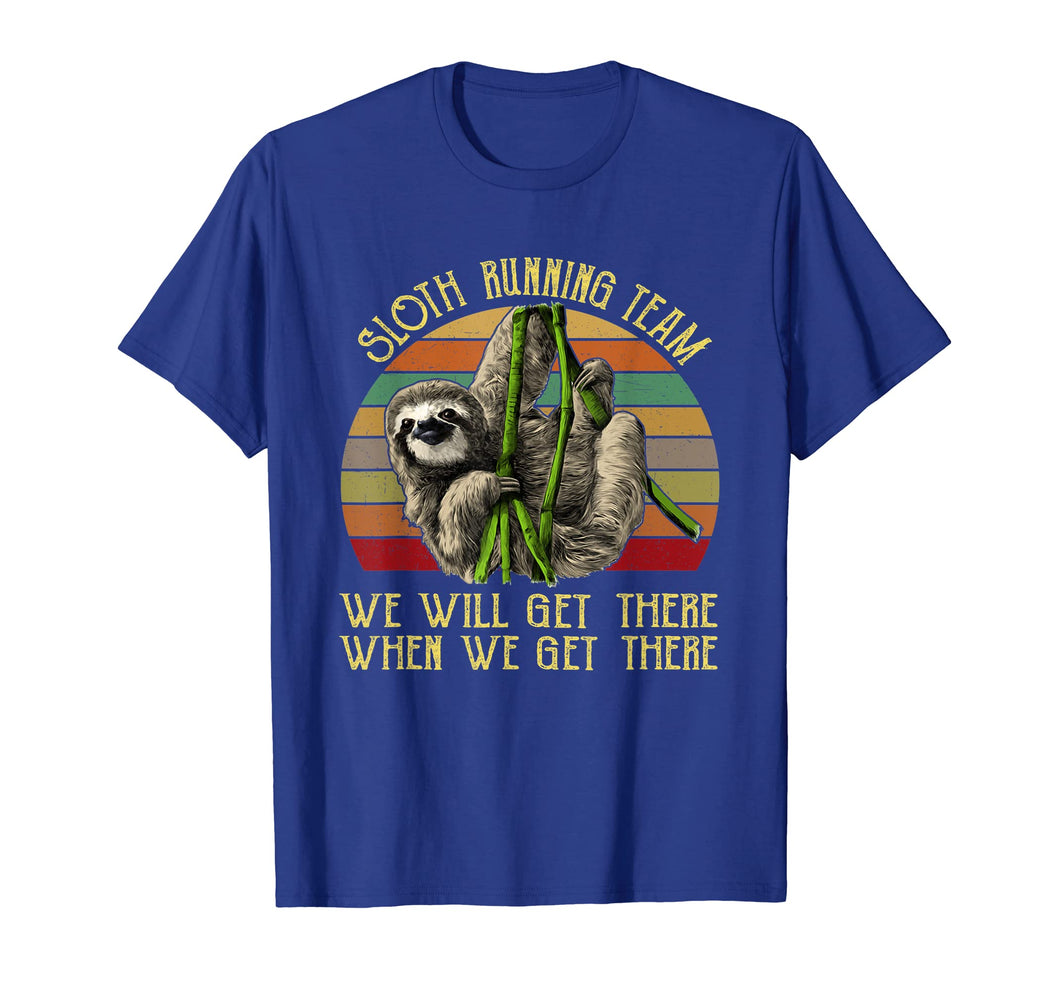 Funny shirts V-neck Tank top Hoodie sweatshirt usa uk au ca gifts for Vintage Sloth Running Team We'll Get There Tee Sloth Shirt 2507125