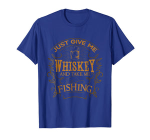 Funny shirts V-neck Tank top Hoodie sweatshirt usa uk au ca gifts for Give Me Whiskey Take Me Fishing Funny T-shirt 1346498