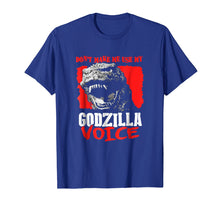 Charger l'image dans la galerie, Funny shirts V-neck Tank top Hoodie sweatshirt usa uk au ca gifts for Don't Make Me Use My Godzilla-Voice T-Shirt 251607