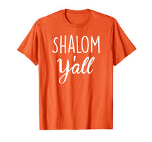 Charger l'image dans la galerie, Funny shirts V-neck Tank top Hoodie sweatshirt usa uk au ca gifts for SHALOM Y'ALL- Jewish T-Shirt 1520299