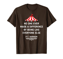 Charger l'image dans la galerie, Funny shirts V-neck Tank top Hoodie sweatshirt usa uk au ca gifts for PT Barnum Quote No One Ever Made a Difference Shirt 1045527