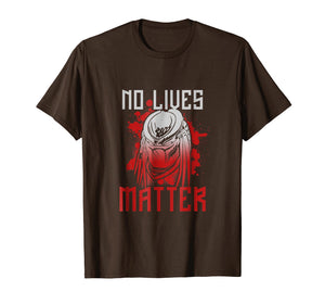 Predator T-Shirt No Lives Matter Scary Creepy Animal