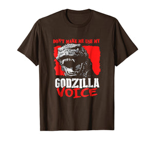 Funny shirts V-neck Tank top Hoodie sweatshirt usa uk au ca gifts for Don't Make Me Use My Godzilla-Voice T-Shirt 251607