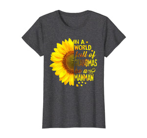 Funny shirts V-neck Tank top Hoodie sweatshirt usa uk au ca gifts for Womens In a world full of grandmas be MawMaw Sunflower tee 1867330