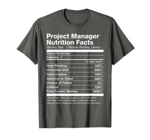 Project Manager Nutrition Facts Name Funny T-Shirt