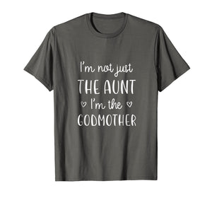 Funny shirts V-neck Tank top Hoodie sweatshirt usa uk au ca gifts for I'm Not Just the Aunt I'm the Godmother T-Shirt New Aunt 2491404