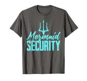 Funny shirts V-neck Tank top Hoodie sweatshirt usa uk au ca gifts for Mermaid Birthday Security Party T Shirt Dad Gift 1364925