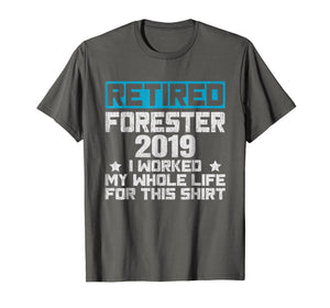 Funny shirts V-neck Tank top Hoodie sweatshirt usa uk au ca gifts for 2019 Retired Forester Shirt Funny Retirement Gifts For Men 3362766