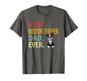 Funny shirts V-neck Tank top Hoodie sweatshirt usa uk au ca gifts for Best Boston Terrier Dad Ever Tshirt - Funny Dog Daddy Gift 2494064
