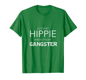 Funny shirts V-neck Tank top Hoodie sweatshirt usa uk au ca gifts for A little bit Hippie and a little bit Gangster tshirt 1396518