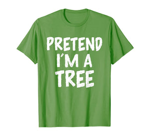 Pretend I'm a Tree Funny Halloween Costume Boys Girls Gift T-Shirt