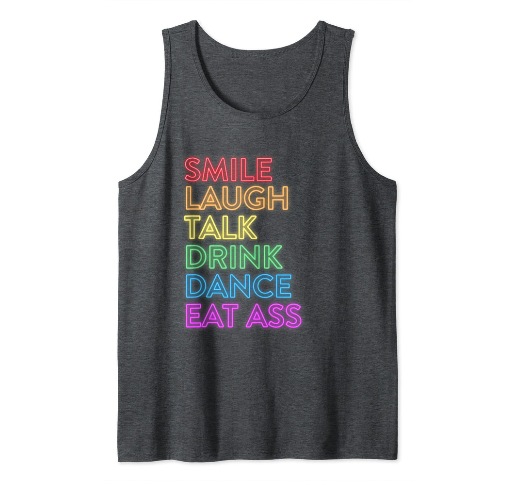 Smile Laugh Talk Drink Dance Eat Ass LGBT Gay Pride Tank Top