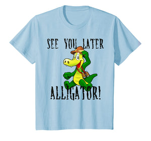 Funny shirts V-neck Tank top Hoodie sweatshirt usa uk au ca gifts for Kids See You Later Alligator T-shirt Boys Girls Youth Child 1310898