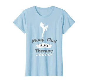 Funny shirts V-neck Tank top Hoodie sweatshirt usa uk au ca gifts for Muay Thai Is My Therapy T-Shirt 2094643