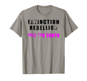 Funny shirts V-neck Tank top Hoodie sweatshirt usa uk au ca gifts for Extinction Rebellion T shirt - Tell the Truth! 2084622
