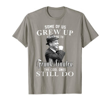 Charger l'image dans la galerie, Some of us Grew Up Listening to Frank T Shirt Sinatra Gift T-Shirt