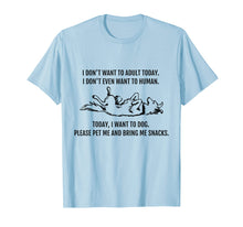 Charger l'image dans la galerie, Funny shirts V-neck Tank top Hoodie sweatshirt usa uk au ca gifts for I Don't Want to Human. Today I want to Dog! Funny T-Shirt 2147751