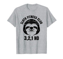 Charger l'image dans la galerie, Sloth Fitness Club 3, 2, 1 No T-Shirt | Funny Fitness Shirt
