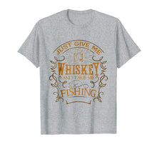 Charger l'image dans la galerie, Funny shirts V-neck Tank top Hoodie sweatshirt usa uk au ca gifts for Give Me Whiskey Take Me Fishing Funny T-shirt 1346498