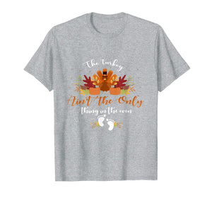 Pregnancy The turkey ain't the only thing in the oven gifts T-Shirt