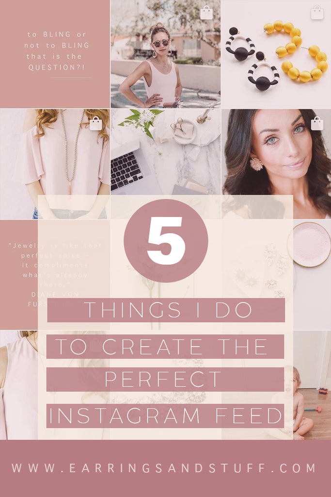blog post 5 things I do to create perfect instagram feed