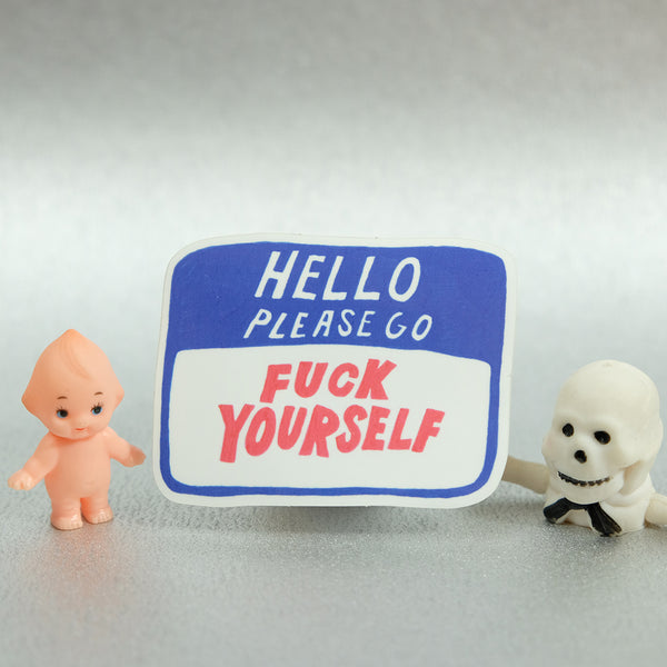 Please Go Fuck Yourself ✹ Sticker