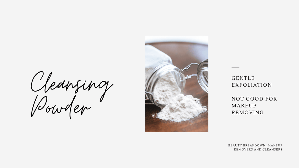 Cleansing powder provides gentle exfoliation while cleansing. Is not good makeup remover but is a good facial cleanser